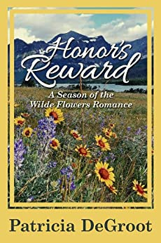 """Honor's Reward (A Season of the Wilde Flowers Romance Book 4) (English Edition)"",作者:[DeGroot, Patricia]"
