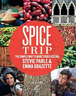"""Spice Trip: The Simple Way to Make Food Exciting (English Edition)"",作者:[Grazette, Emma, Parle, Stevie]"