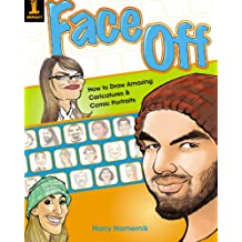 Face Off: How to Draw Amazing Caricatures & Comic Portraits (English Edition)