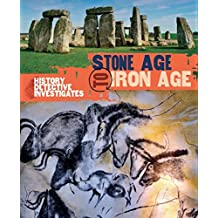 Stone Age to Iron Age (The History Detective Investigates Book 22) (English Edition)