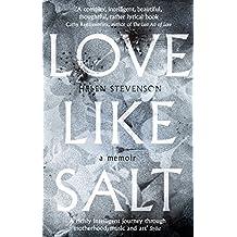 Love Like Salt: A Memoir (English Edition)