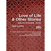 Love of Life & Other Stories(III) 热爱生命和其他故事集(英文版) (English Edition)