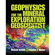 Geophysics for the Mineral Exploration Geoscientist (English Edition)