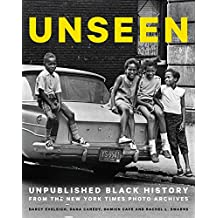 Unseen: Unpublished Black History from the New York Times Photo Archives (English Edition)