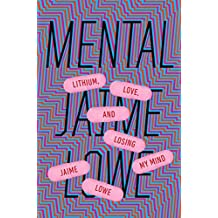 Mental: Lithium, Love, and Losing My Mind (English Edition)
