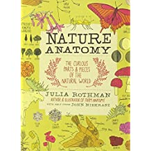 Nature Anatomy: The Curious Parts and Pieces of the Natural World (Julia Rothman) (English Edition)