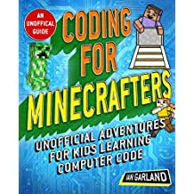 Coding for Minecrafters: Unofficial Adventures for Kids Learning Computer Code (English Edition)