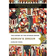 Osman's Dream: The History of the Ottoman Empire (English Edition)