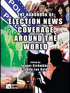 The Handbook of Election News Coverage Around the World (ICA Handbook Series) (English Edition)