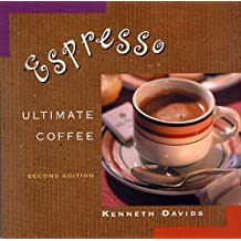 Espresso: Ultimate Coffee, Second Edition (English Edition)
