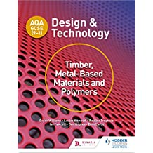 AQA GCSE (9-1) Design and Technology: Timber, Metal-Based Materials and Polymers (English Edition)