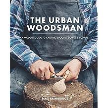 The Urban Woodsman (English Edition)