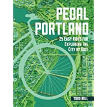 Pedal Portland: 25 Easy Rides for Exploring the City by Bike (English Edition)