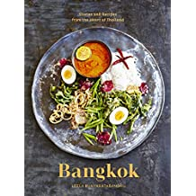 Bangkok: Recipes and Stories from the Heart of Thailand: A Cookbook (English Edition)