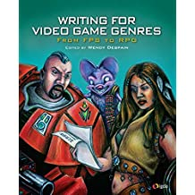 Writing for Video Game Genres: From FPS to RPG (English Edition)