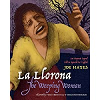 La Llorona/The Weeping Woman: An Hispanic Legend Told in Spanish and English