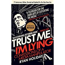 Trust Me, I'm Lying: Confessions of a Media Manipulator (English Edition)