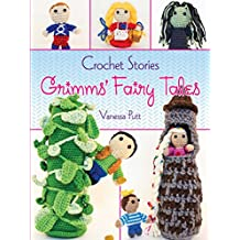 Crochet Stories: Grimms' Fairy Tales (Dover Knitting, Crochet, Tatting, Lace) (English Edition)