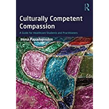 Culturally Competent Compassion: A Guide for Healthcare Students and Practitioners (English Edition)