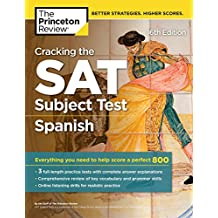 Cracking the SAT Subject Test in Spanish, 16th Edition: Everything You Need to Help Score a Perfect 800 (College Test Preparation) (English Edition)