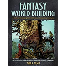 Fantasy World-Building: A Guide to Developing Mythic Worlds and Legendary Creatures (Dover Art Instruction) (English Edition)