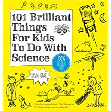 101 Brilliant Things For Kids to do With Science (English Edition)