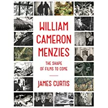William Cameron Menzies: The Shape of Films to Come (English Edition)