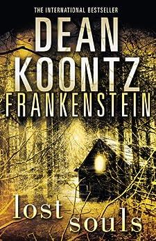 """Lost Souls (Dean Koontz's Frankenstein, Book 4) (English Edition)"",作者:[Koontz, Dean]"