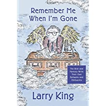 Remember Me When I'm Gone: The Rich and Famous Write Their Own Epitaphs and Obituaries (English Edition)