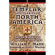 Templar Sanctuaries in North America: Sacred Bloodlines and Secret Treasures (English Edition)