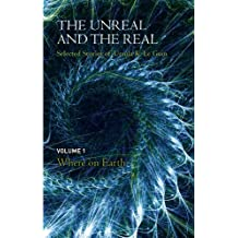 The Unreal and the Real Volume 1: Selected Stories of Ursula K. Le Guin: Where on Earth (English Edition)