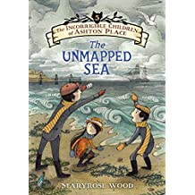 The Incorrigible Children of Ashton Place: Book V: The Unmapped Sea (English Edition)