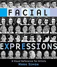 Facial Expressions: A Visual Reference for Artists (English Edition)