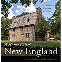 A Home Called New England: A Celebration of Hearth and History (English Edition)