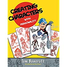 Creating Characters with Personality: For Film, TV, Animation, Video Games, and Graphic Novels (English Edition)