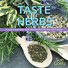 A Taste for Herbs: Your Guide to Seasonings, Mixes and Blends from the Herb Lover's Garden