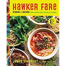 Hawker Fare: Stories & Recipes from a Refugee Chef's Isan Thai & Lao Roots (English Edition)