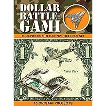 Dollar Battle-Gami (Origami Books) (English Edition)