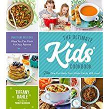 The Ultimate Kids' Cookbook: Fun One-Pot Recipes Your Whole Family Will Love! (English Edition)
