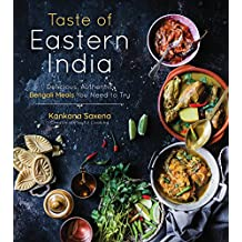 Taste of Eastern India: Delicious, Authentic Bengali Meals You Need to Try (English Edition)