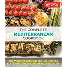 The Complete Mediterranean Cookbook: 500 Vibrant, Kitchen-Tested Recipes for Living and Eating Well Every Day (English Edition)