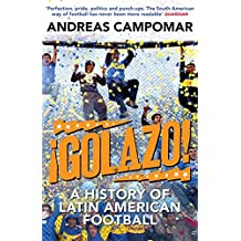 ¡Golazo!: A History of Latin American Football (English Edition)