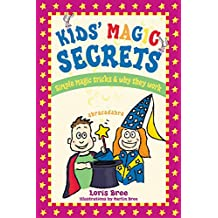 Kids' Magic Secrets: Simple Magic Tricks & Why They Work (English Edition)