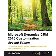 Microsoft Dynamics CRM 2016 Customization - Second Edition (English Edition)