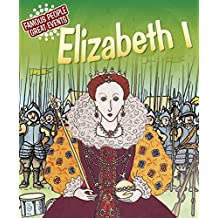 Elizabeth I: Famous People, Great Events (English Edition)