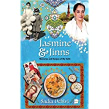 Jasmine and Jinns: Memories and Recipes of My Delhi (English Edition)
