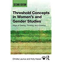 Threshold Concepts in Women's and Gender Studies: Ways of Seeing, Thinking, and Knowing (English Edition)