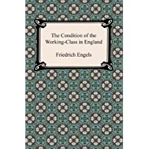 The Condition of the Working-Class in England in 1844 (English Edition)