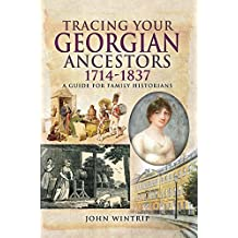Tracing Your Georgian Ancestors 1714–1837: A Guide for Family Historians (Tracing Your Ancestors) (English Edition)