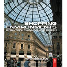 Shopping Environments: Evolution, Planning and Design (English Edition)